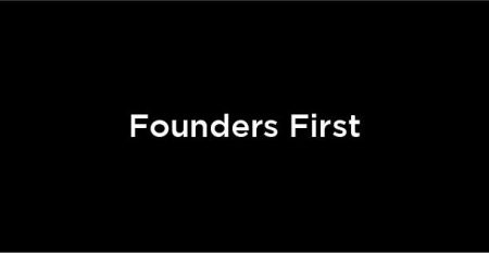 Founders first